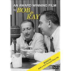 An Award Winning Film by Bob &amp; Ray