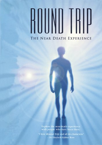 Round Trip: the near death experience