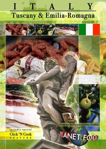 Planet Food: Italy - Tuscany & Emilia Romagna