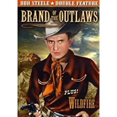 Bob Steele Double Feature: Brand of the Outlaws (1936) / Wildfire (1945)