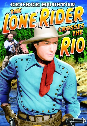 Lone Rider: Lone Rider Crosses The Rio