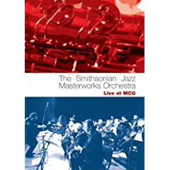 Smithsonian Jazz Masterworks Orchestra: Live at MCG