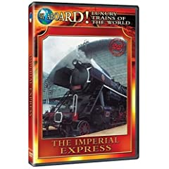 Luxury Trains of the World: The Imperial Express