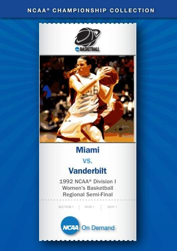 1992 NCAA Division I Women's Basketball Regional Semi-Final - Miami vs. Vanderbilt
