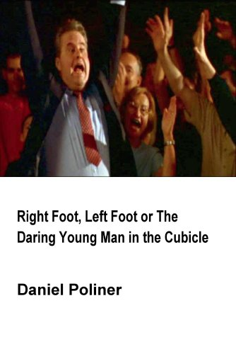 Right Foot, Left Foot or The Daring Young Man in the Cubicle (Institutional Use)