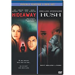 Hideaway (1995) & Hush (2-pack)