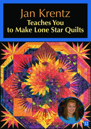 Jan Krentz Teaches You to Make Lone Star Quilts