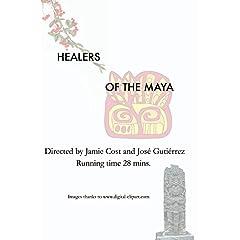 Healers of the Maya (Curanderos de los Mayas)