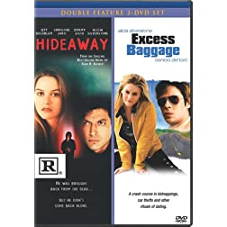 Hideaway (1995) & Excess Baggage (2pc)
