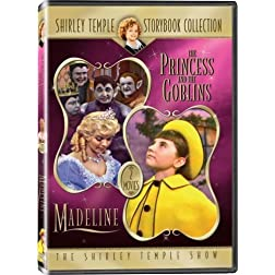 Shirley Temple Storybook Collection: &quot;The Princess and the Goblins&quot; and &quot;Madeline&quot; - IN COLOR!