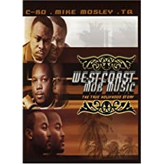 West Coast Mobb Music: The True Hollyhood Story