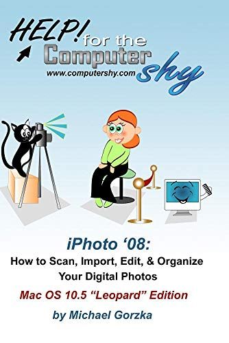 iPhoto '08 - How to Scan, Edit, and Organize Your Digital Photos
