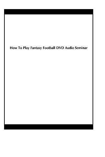 How To Play Fantasy Football DVD Audio Seminar