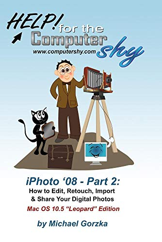 iPhoto '08 - Part 2: How to Edit, Retouch, Import and Share Your Digital Photos