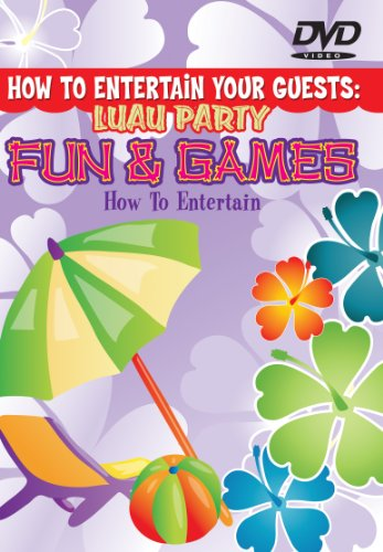 How To Entertain Your Guests: Fun & Games