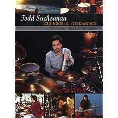 Todd Sucherman: Methods and Mechanics - For Useful Musical Drumming