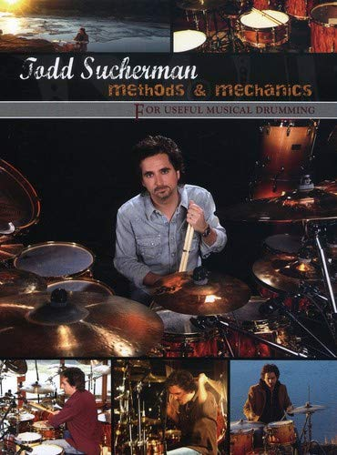 Todd Sucherman: Methods and Mechanics - For Useful Musical Drumming