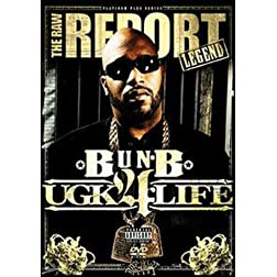 Raw Report: Bun B Ugk 4 Life