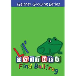 Lil Gaither: Find Bullfrog