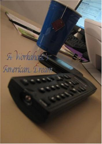 A Workaholic's American Dream