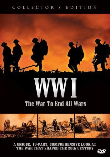 WWI War: The War to End All Wars