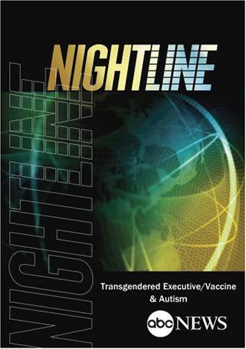 ABC News Nightline Transgendered Executive/Vaccine & Autism