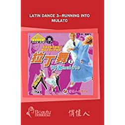Latin Dance 3---Running Into Mulato