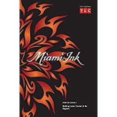 Miami Ink Season 3 - Nothing Lasts Forever & No Regrets