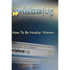 How To Be Healthy: Women