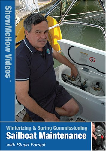 Sailboat Maintenance, Winterizing & Spring Commissioning, Show Me How Videos