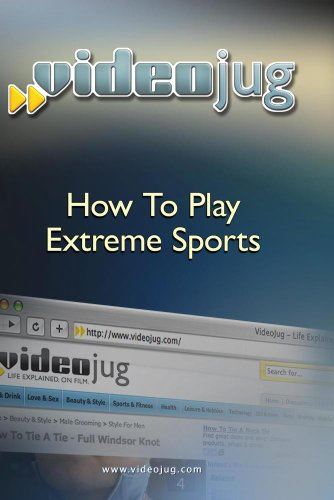 How To Play Extreme Sports