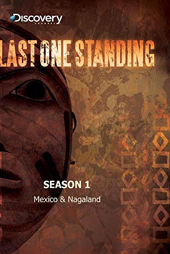 Last One Standing Season 1 - Mexico & Nagaland