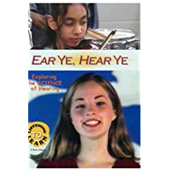 Listening to Learn: Ear Ye, Hear Ye- Exploring the SCIENCE of Hearing