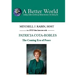 The Coming Era of Peace with Patricia Cota-Robles