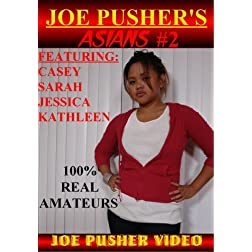 Joe Pusher's Asians #2