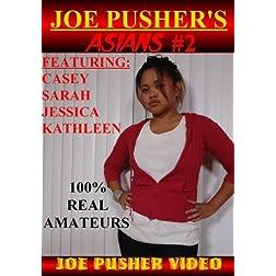 Joe Pusher's Asians #2