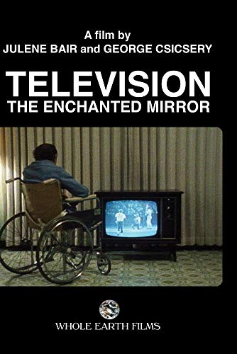 Television: The Enchanted Mirror
