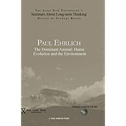 Paul Ehrlich: The Dominant Animal: Human Evolution and the Environment