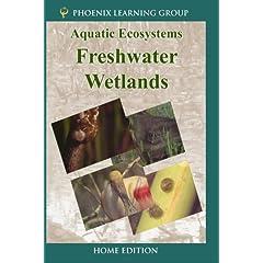 Aquatic Ecosystems: Freshwater Wetlands (Home Use)