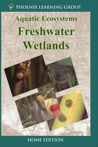 Aquatic Ecosystems: Freshwater Wetlands (Home Use)