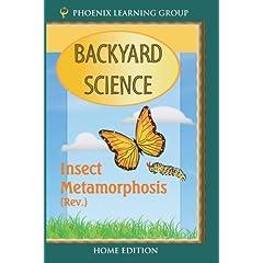 Insect Metamorphosis: Backyard Science (Home Use)