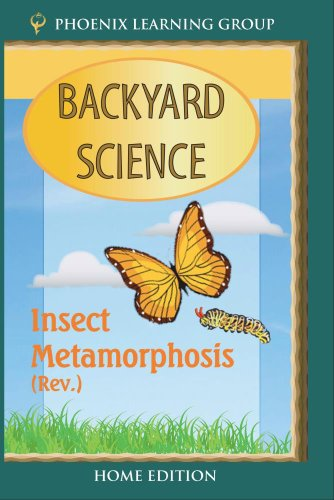 Insect Metamorphosis: Backyard Science (Home Use)