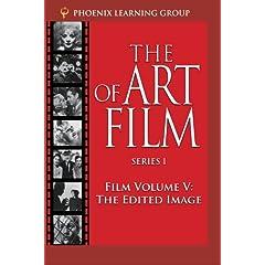 The Edited Image: The Art of Film, Volume V