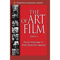 The Edited Image: The Art of Film, Volume V