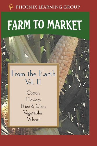 Farm to Market Volume II: From the Earth