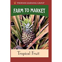 Farm to Market: Tropical Fruit