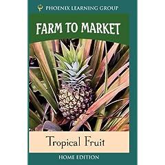Farm to Market: Tropical Fruit (Home Use)