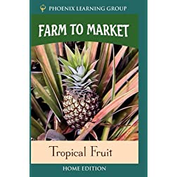 Farm to Market: Tropical Fruit (Home Use)