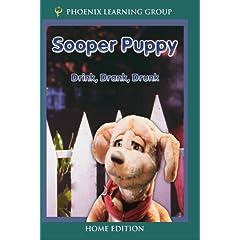 Sooper Puppy: Drink, Drank, Drunk (Home Use)
