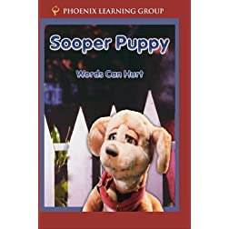 Sooper Puppy: Words Can Hurt